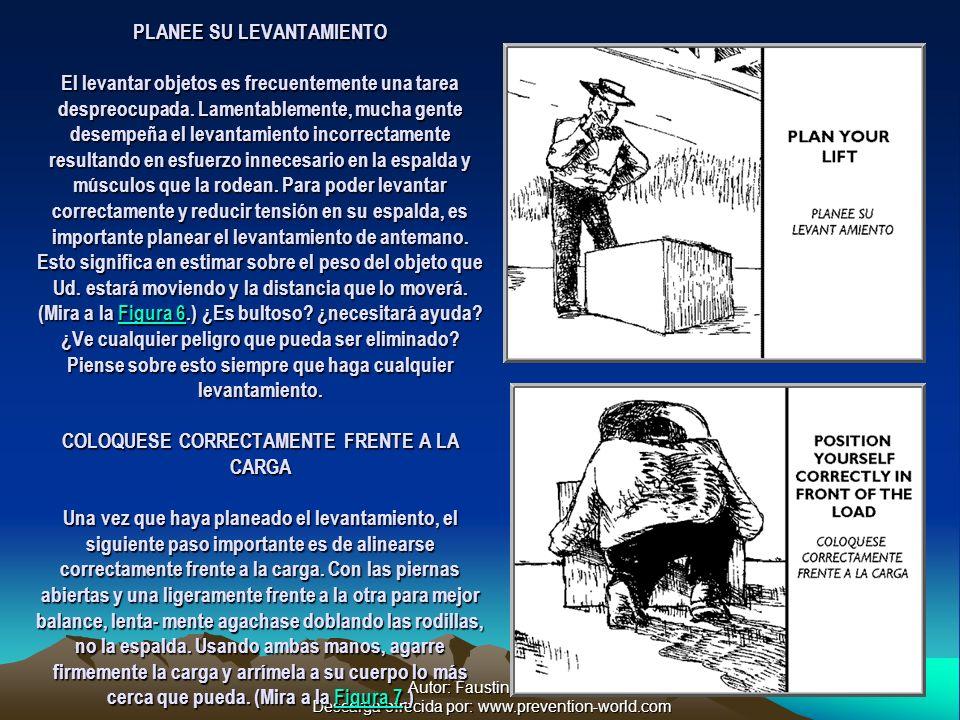 Autor: Faustino Ramos Descarga ofrecida por: www.prevention-world.com PLANEE SU LEVANTAMIENTO El levantar objetos es frecuentemente una tarea despreocupada.