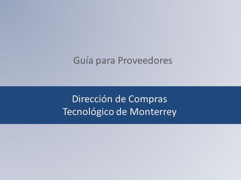 Dirección de Compras Tecnológico de Monterrey Guía para Proveedores