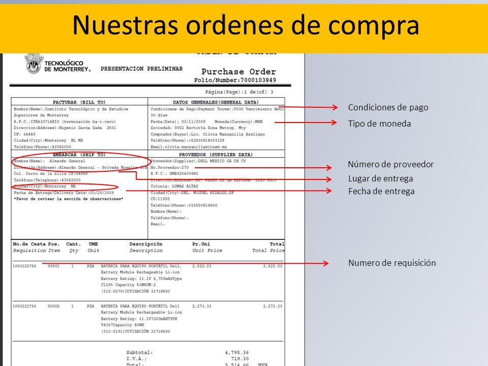 Condiciones de pago Tipo de moneda Número de proveedor Numero de requisición Fecha de entrega Lugar de entrega Nuestras ordenes de compra