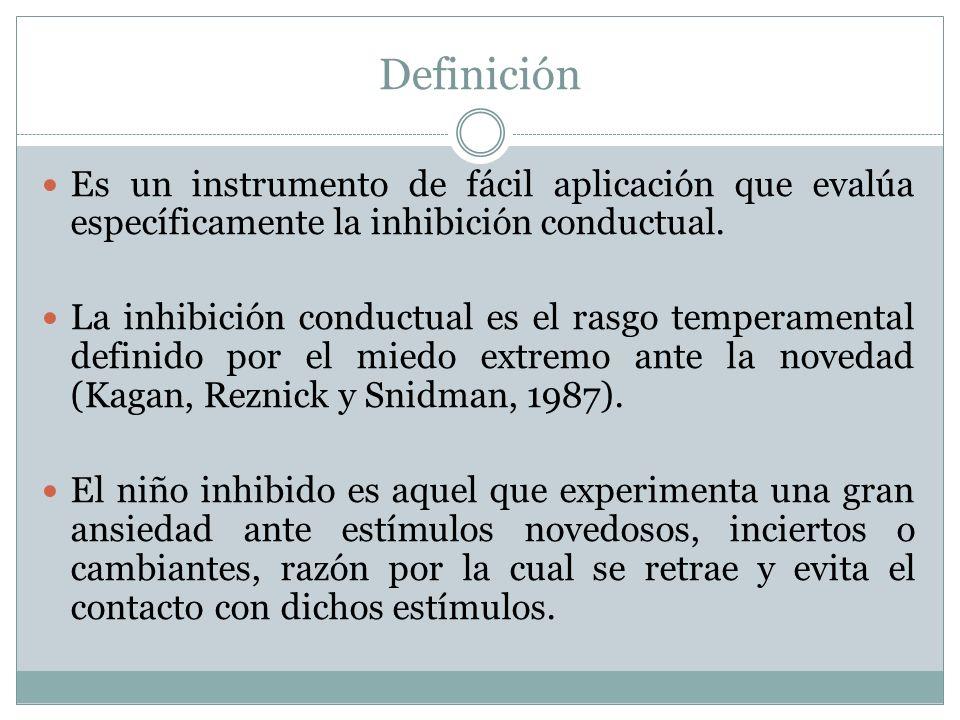 Definición Es un instrumento de fácil aplicación que evalúa específicamente la inhibición conductual.