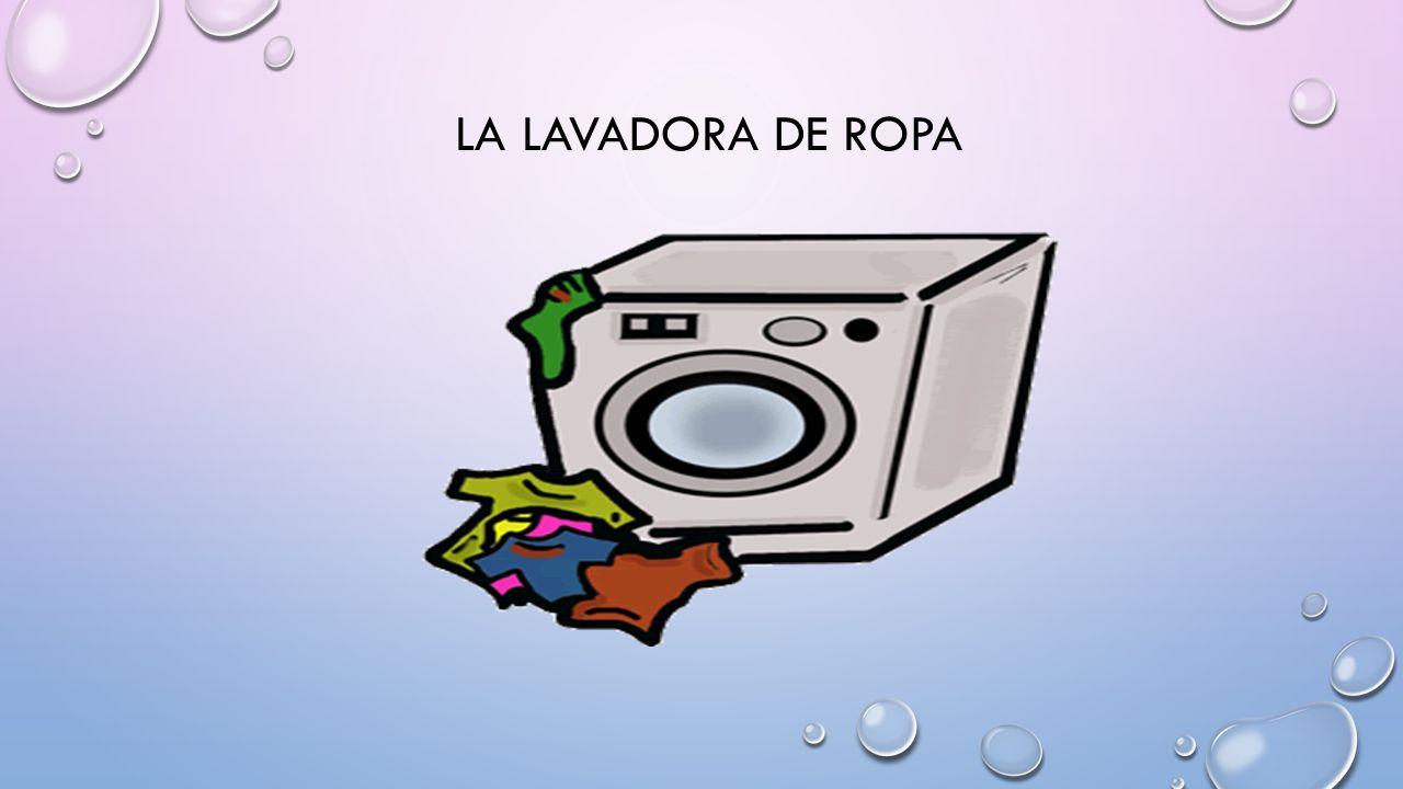 LA LAVADORA DE ROPA