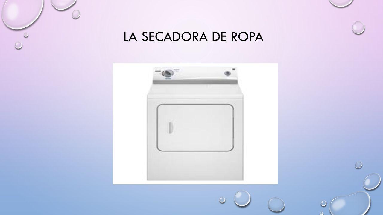 LA SECADORA DE ROPA