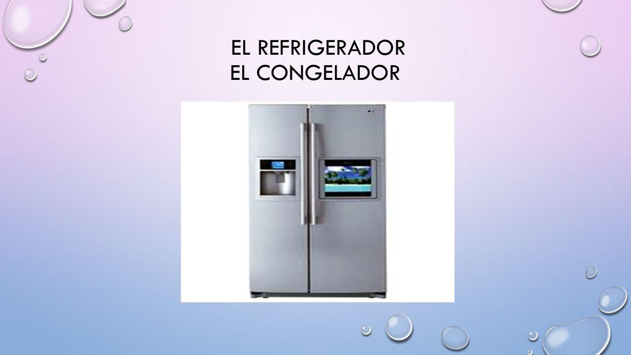 EL REFRIGERADOR EL CONGELADOR