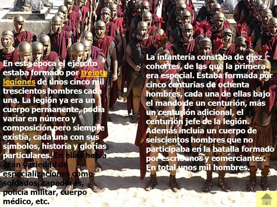 En esta época el ejército estaba formado por treinta legiones de unos cinco mil trescientos hombres cada una.