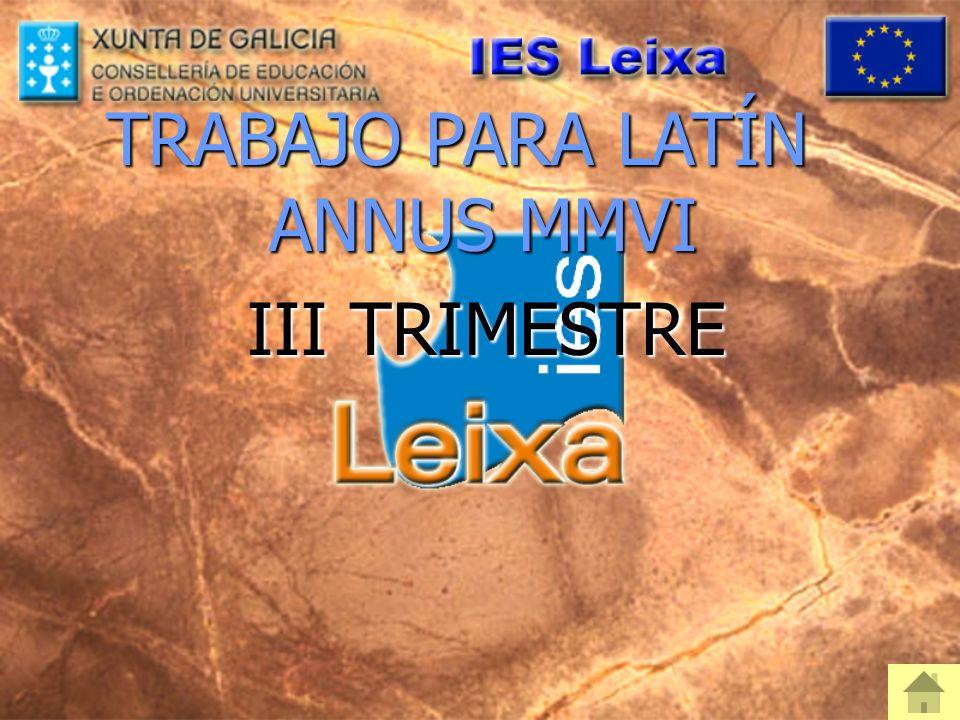 TRABAJO PARA LATÍN ANNUS MMVI III TRIMESTRE III TRIMESTRE