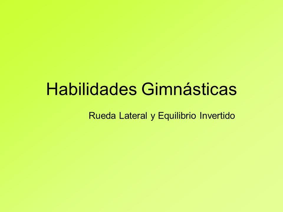 Habilidades Gimnásticas Rueda Lateral y Equilibrio Invertido