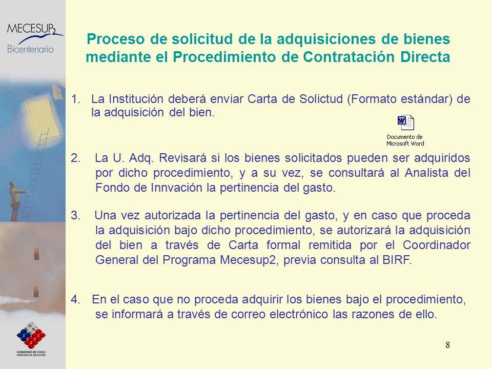 8 1.La Institución deberá enviar Carta de Solictud (Formato estándar) de la adquisición del bien. Proceso de solicitud de la adquisiciones de bienes m