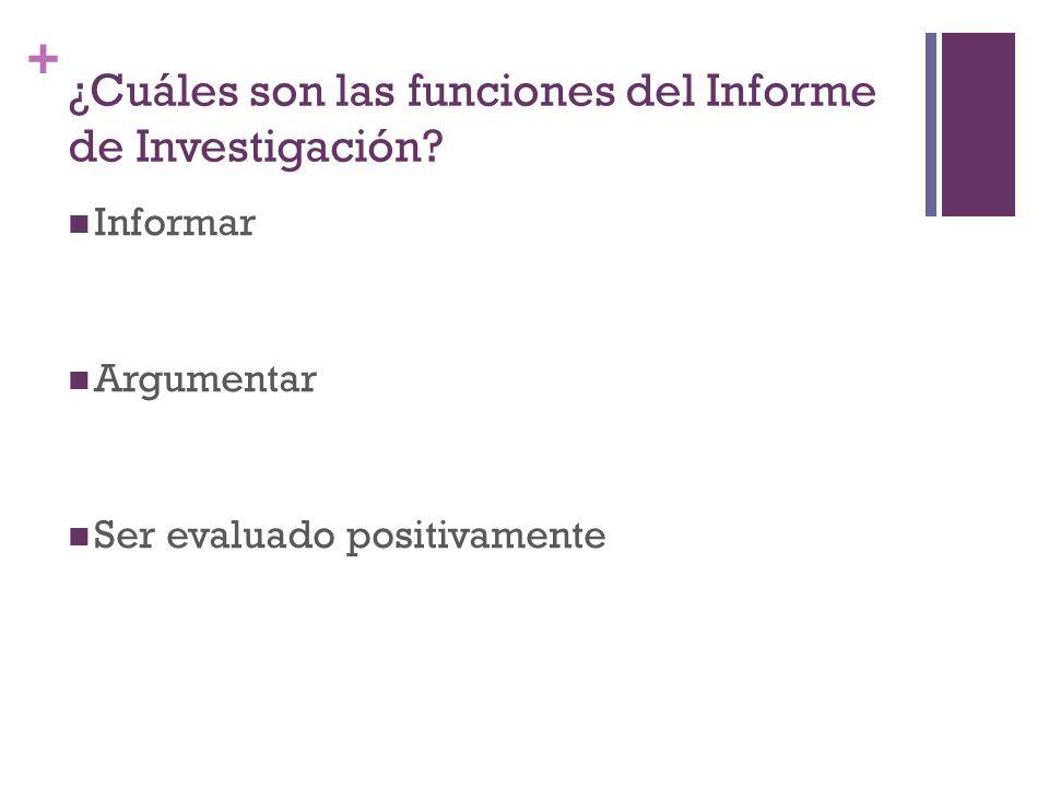 + ¿Cuáles son las funciones del Informe de Investigación.