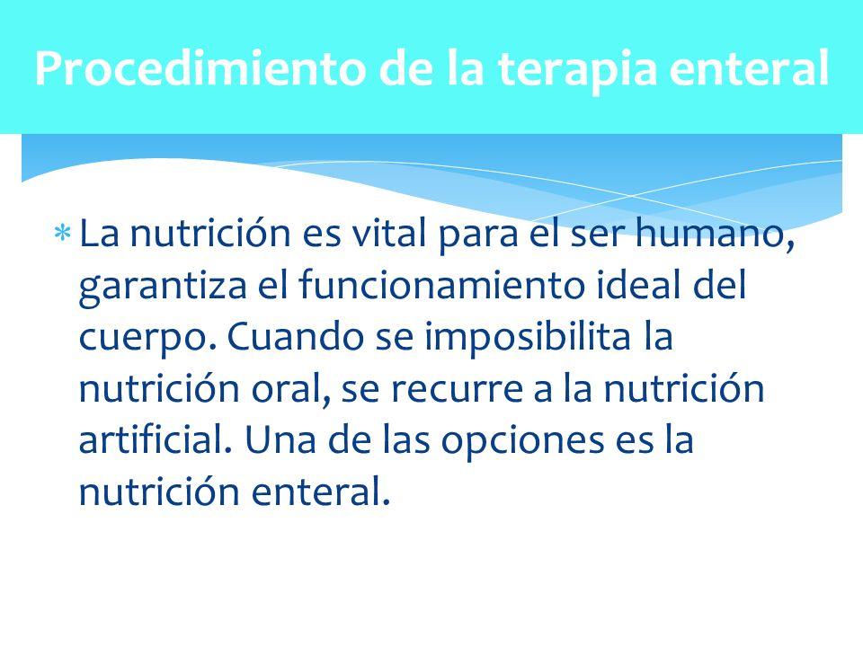 Procedimiento de la terapia enteral Diferencia entre terapia enteral y terapia parenteral Referencias Celaya, S.