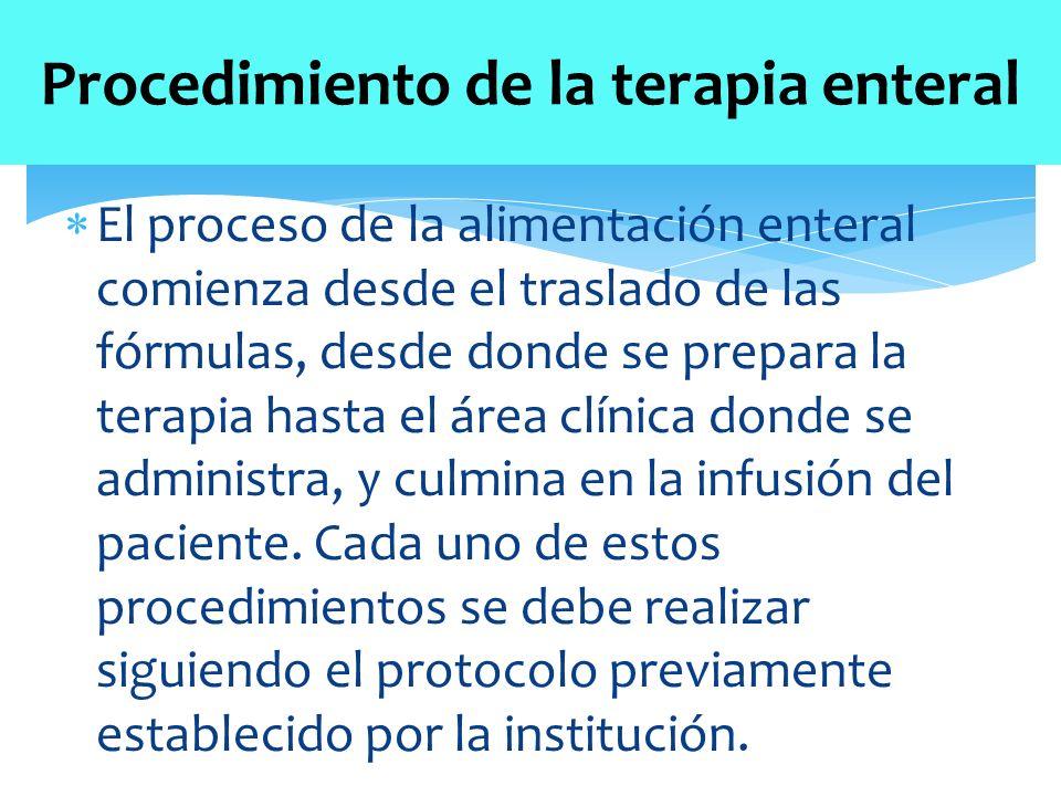  El proceso de la alimentación enteral comienza desde el traslado de las fórmulas, desde donde se prepara la terapia hasta el área clínica donde se administra, y culmina en la infusión del paciente.