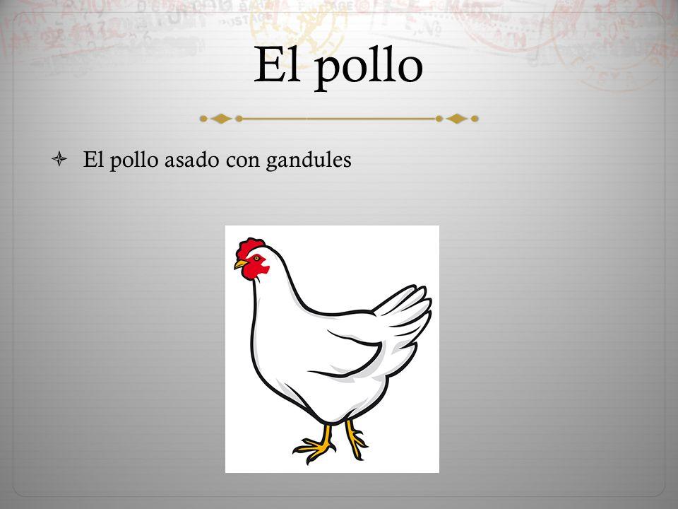 El pollo  El pollo asado con gandules