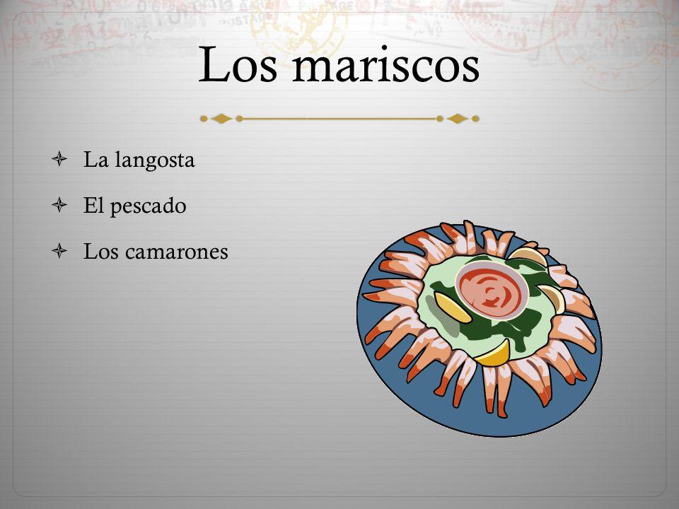 Los mariscos  La langosta  El pescado  Los camarones