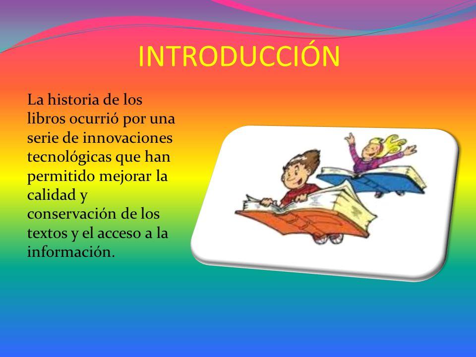 Historia de los libros. Por Samuel Blanco López. 4º primaria. Colegio:C.E.I.P. La viña.