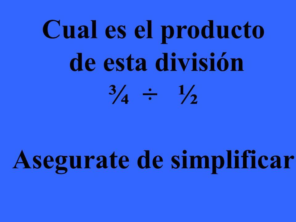 El producto es 6/4 mas al simplificarlo el resultado final es 1 1/2