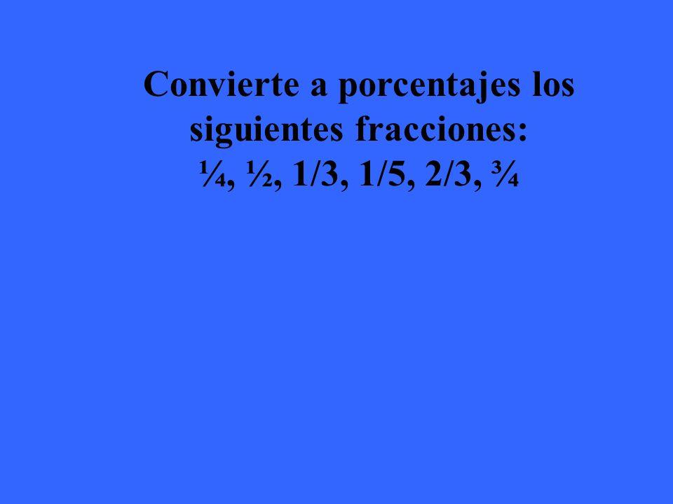 Resultados ¼ =.25 o 25% ½ =.50 o 50% 1/3 =.33 o 33% 1/5 =.20 o 20% 2/3 =.66 o 66% ¾ =.75 o 75%