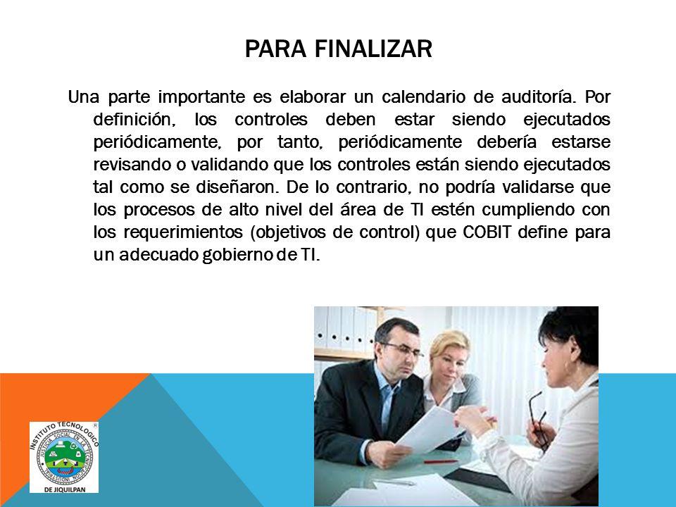 PARA FINALIZAR Una parte importante es elaborar un calendario de auditoría.