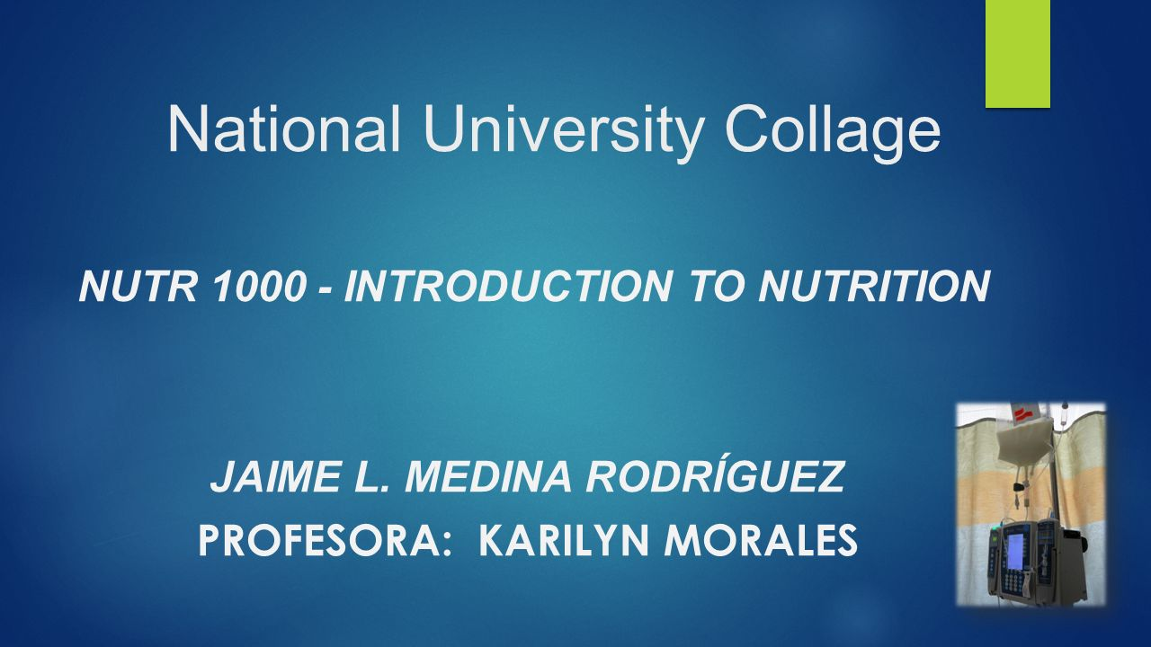 National University Collage NUTR 1000 - INTRODUCTION TO NUTRITION JAIME L.