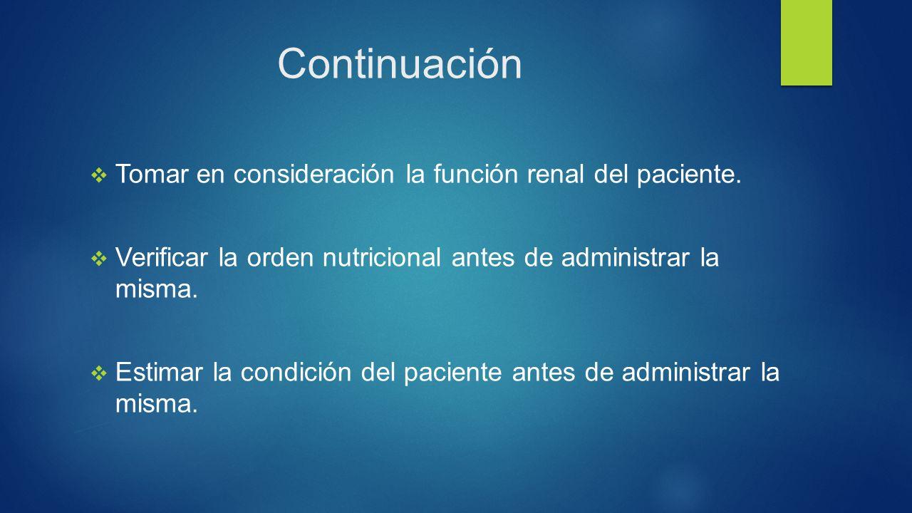 Continuación  Tomar en consideración la función renal del paciente.