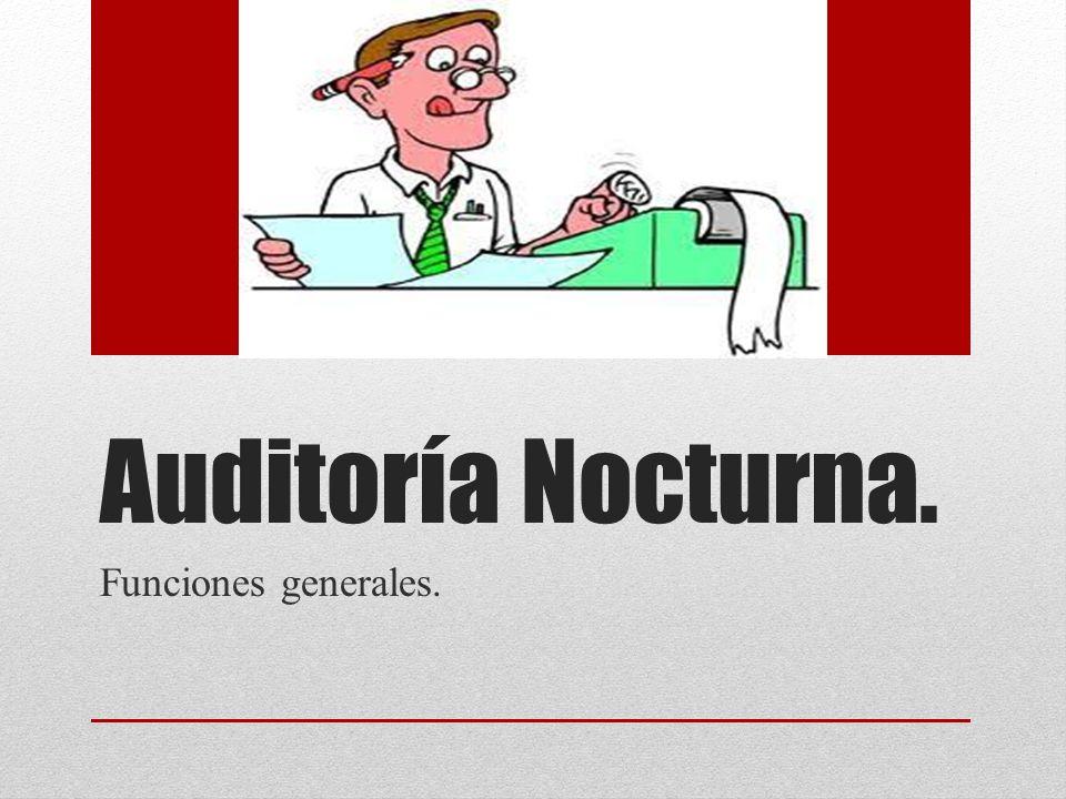Auditoría Nocturna. Funciones generales.