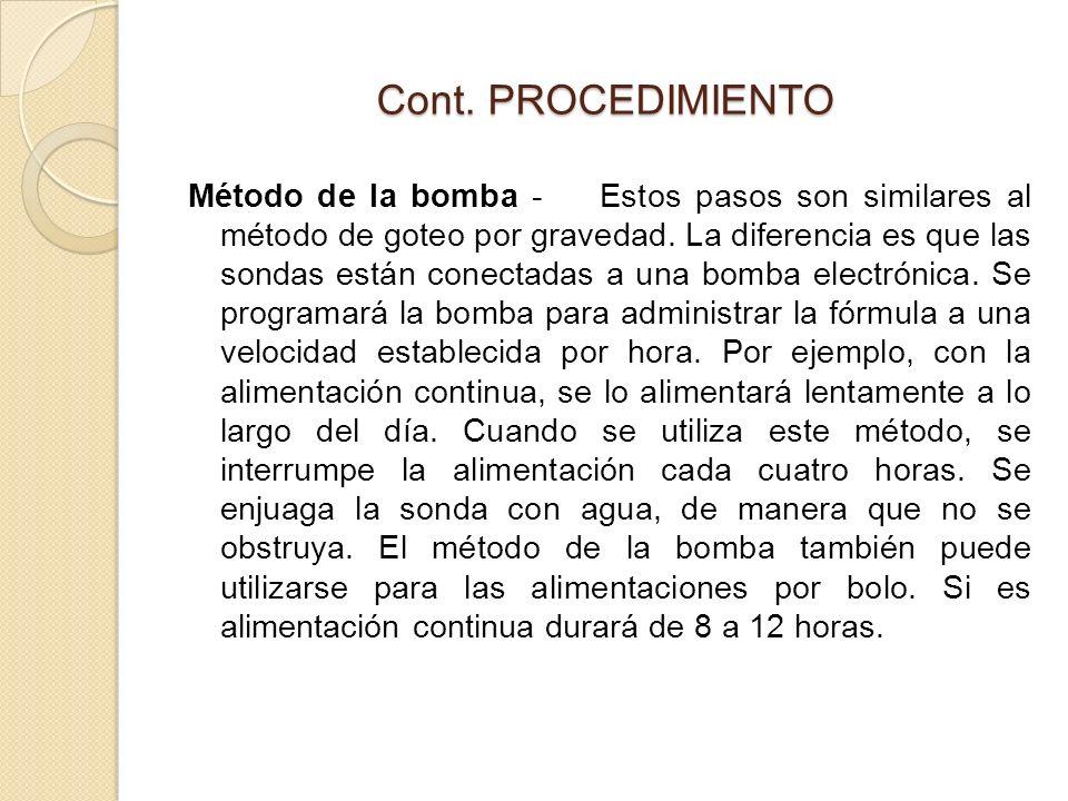 Cont. PROCEDIMIENTO Método de la bomba - Estos pasos son similares al método de goteo por gravedad.