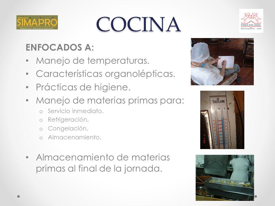 COCINA ENFOCADOS A: Manejo de temperaturas. Características organolépticas.