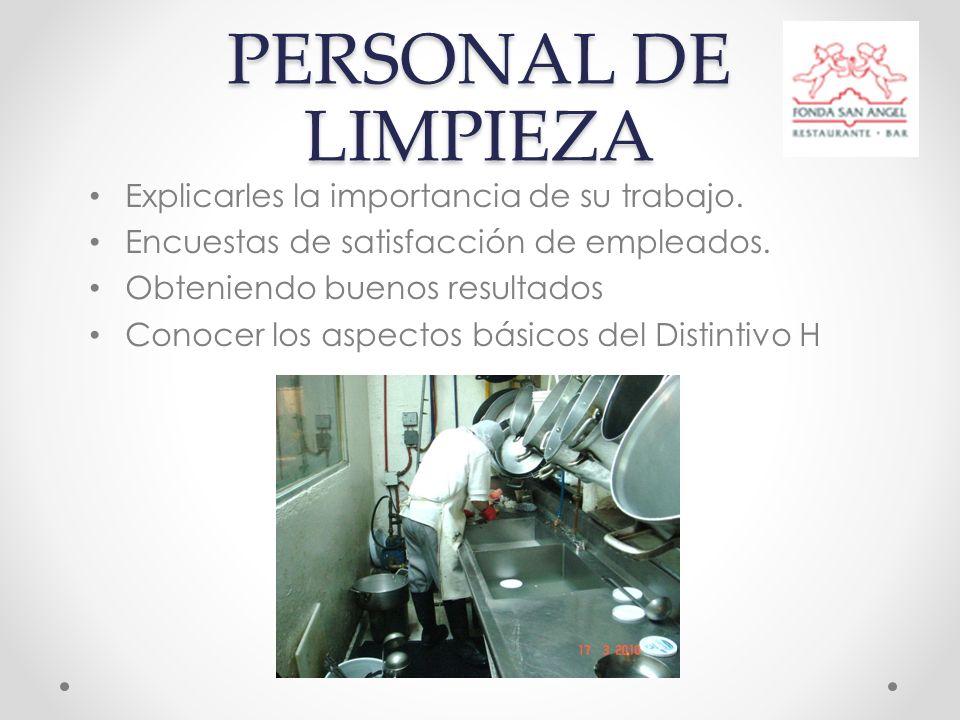 PERSONAL DE LIMPIEZA Explicarles la importancia de su trabajo.