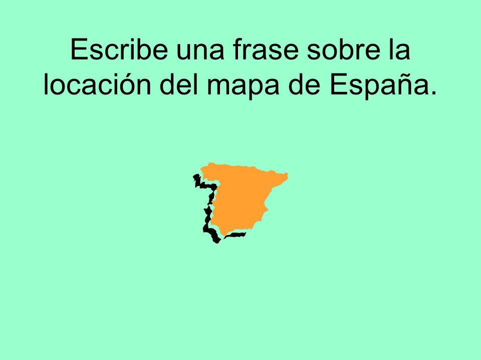 Escribe una frase sobre la locación del mapa de España.
