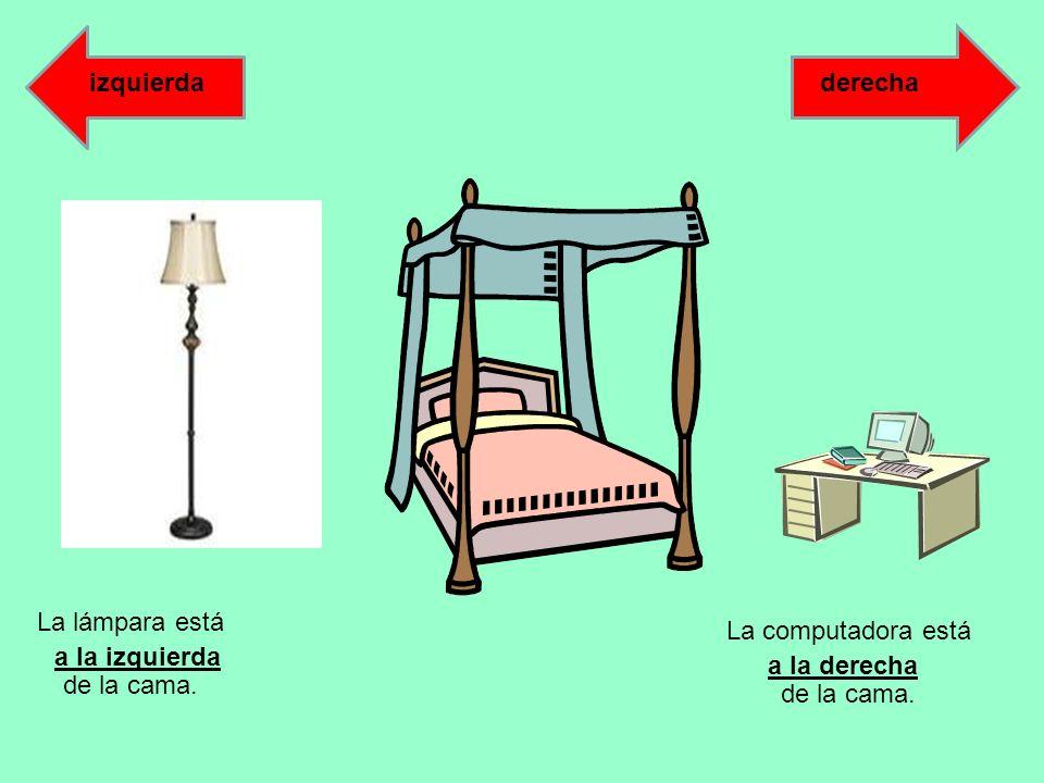derechaizquierda La computadora está de la cama. La lámpara está de la cama.