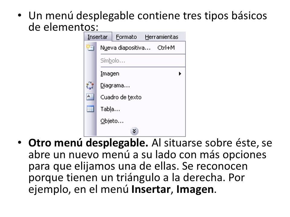 Un menú desplegable contiene tres tipos básicos de elementos: Otro menú desplegable.