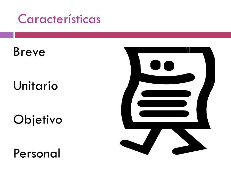 Características Breve Unitario Objetivo Personal
