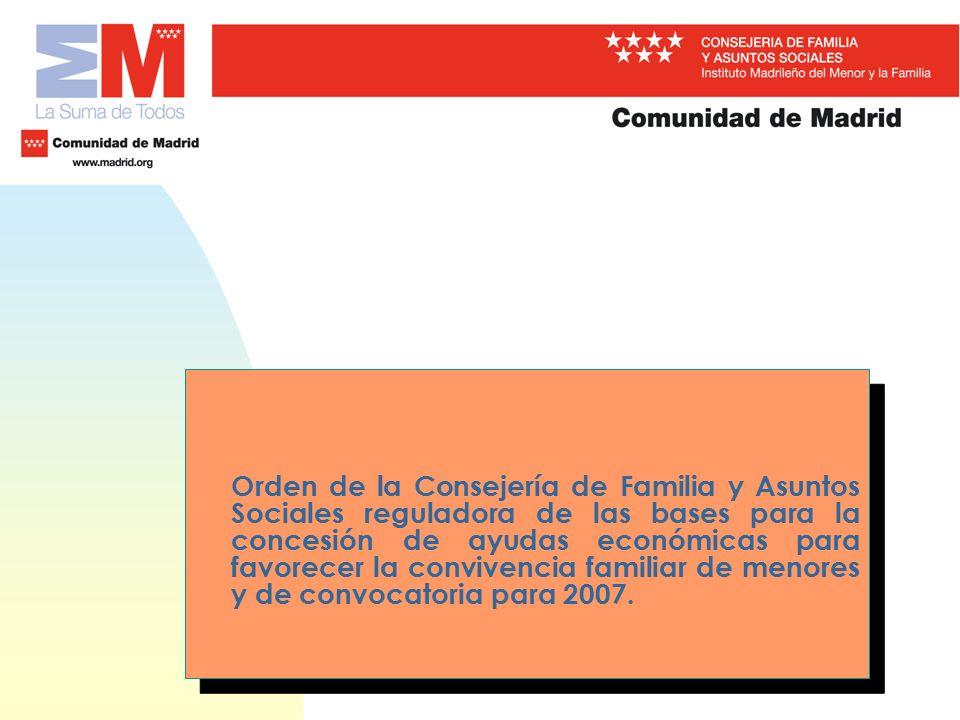 Orden de la Consejería de Familia y Asuntos Sociales reguladora de las bases para la concesión de ayudas económicas para favorecer la convivencia familiar de menores y de convocatoria para 2007.