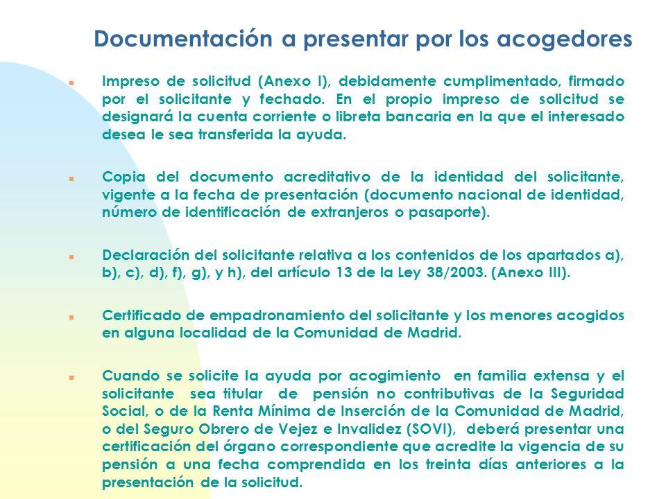 Documentación a presentar por los acogedores n Impreso de solicitud (Anexo I), debidamente cumplimentado, firmado por el solicitante y fechado.
