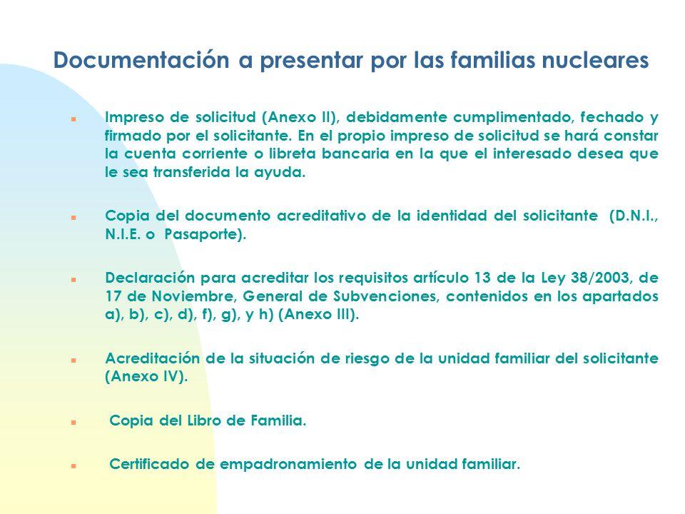 Documentación a presentar por las familias nucleares n Impreso de solicitud (Anexo II), debidamente cumplimentado, fechado y firmado por el solicitante.