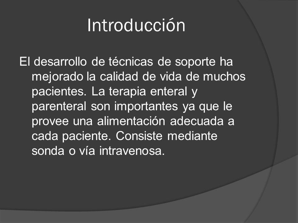 Para aplicarse la nutrición enteral o parenteral se evalúan: Parámetros clínicos  Adelgazamiento  Anemia  Evaluación Nutricional Laboratorios  Albuminemia  Transferrina