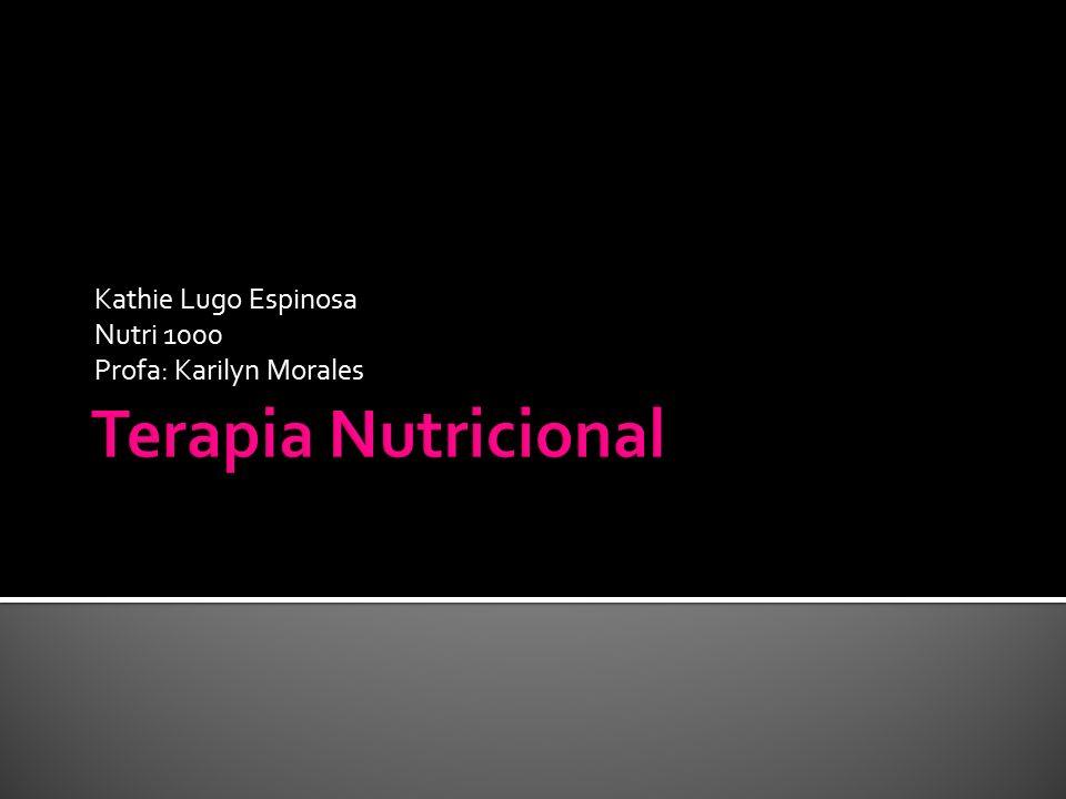 Kathie Lugo Espinosa Nutri 1000 Profa: Karilyn Morales