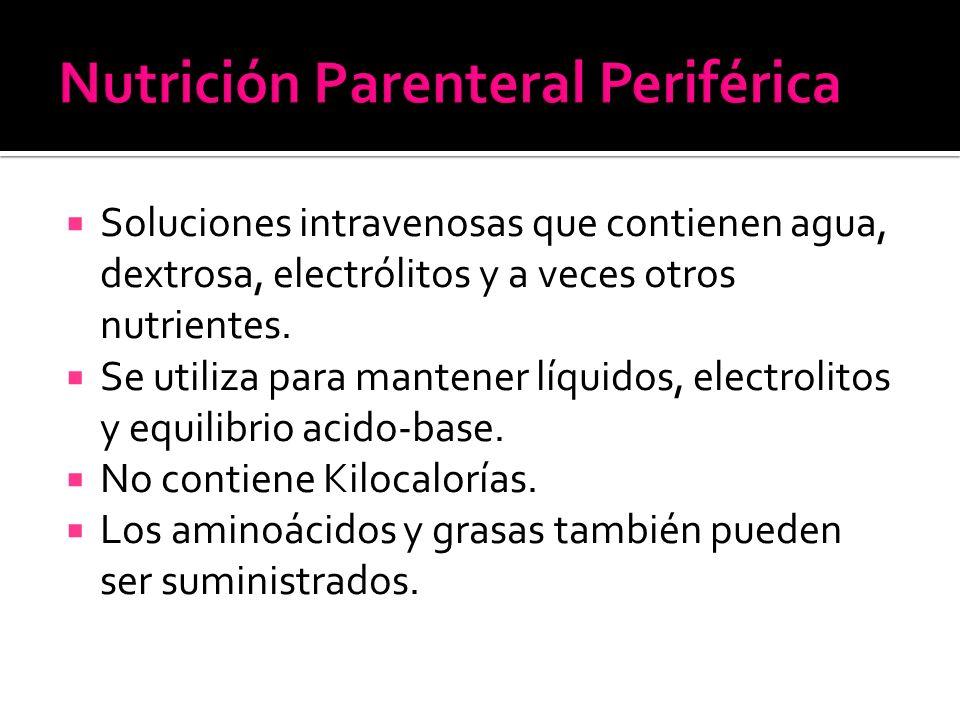  Soluciones intravenosas que contienen agua, dextrosa, electrólitos y a veces otros nutrientes.