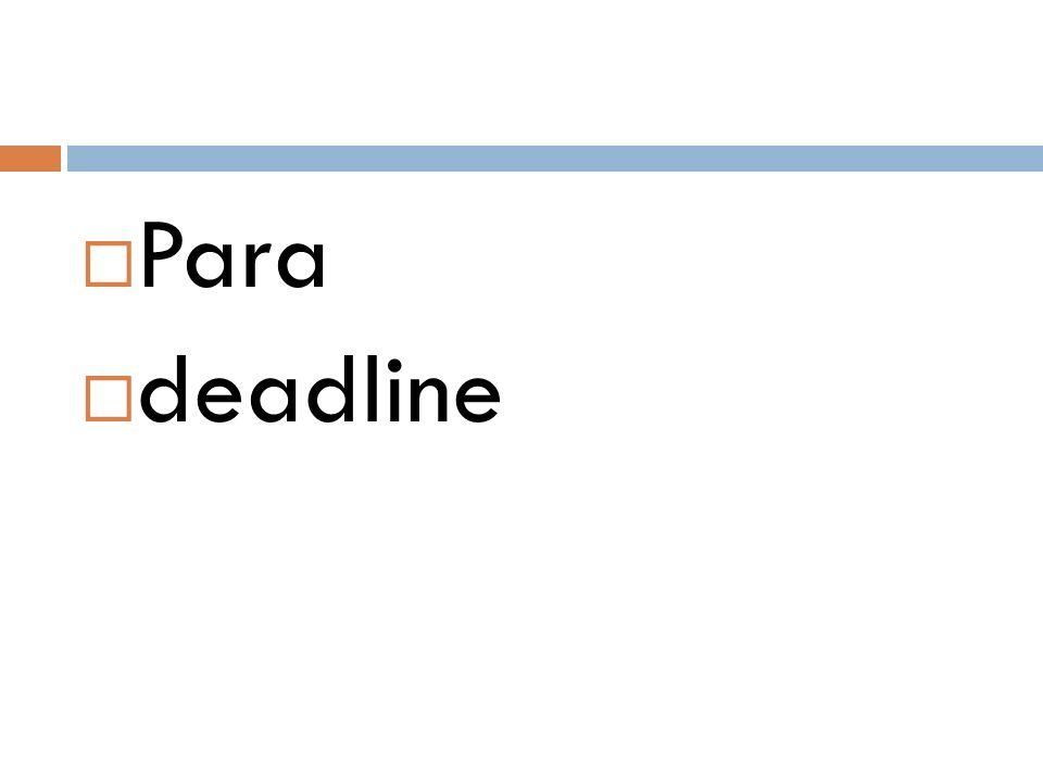  Para  deadline