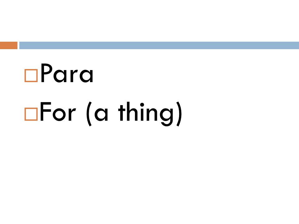  Para  For (a thing)