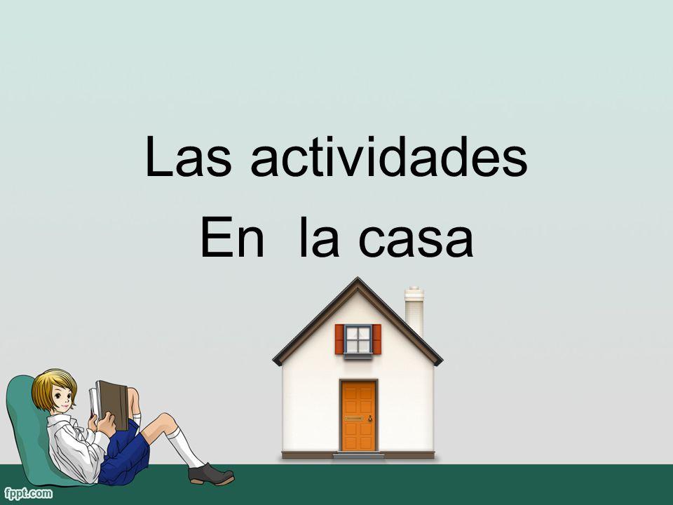 Las actividades En la casa