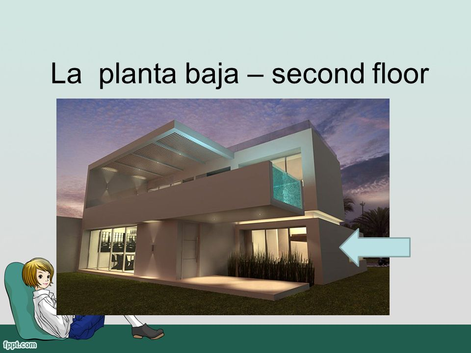 La planta baja – second floor