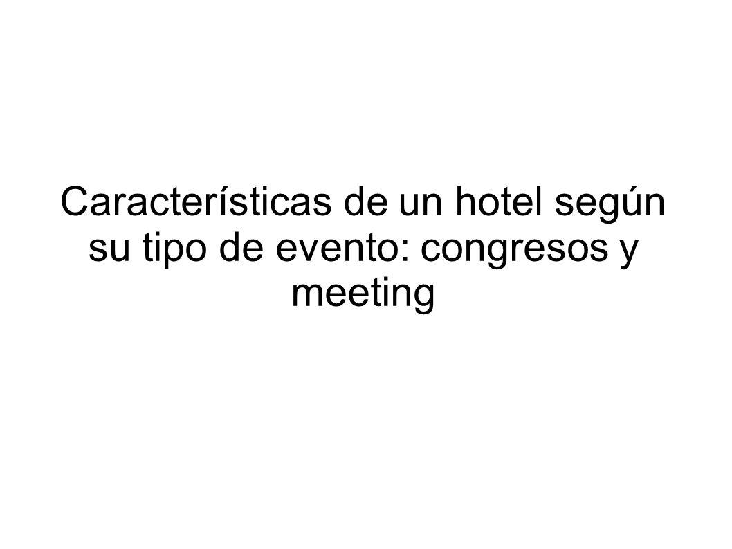 Características de un hotel según su tipo de evento: congresos y meeting