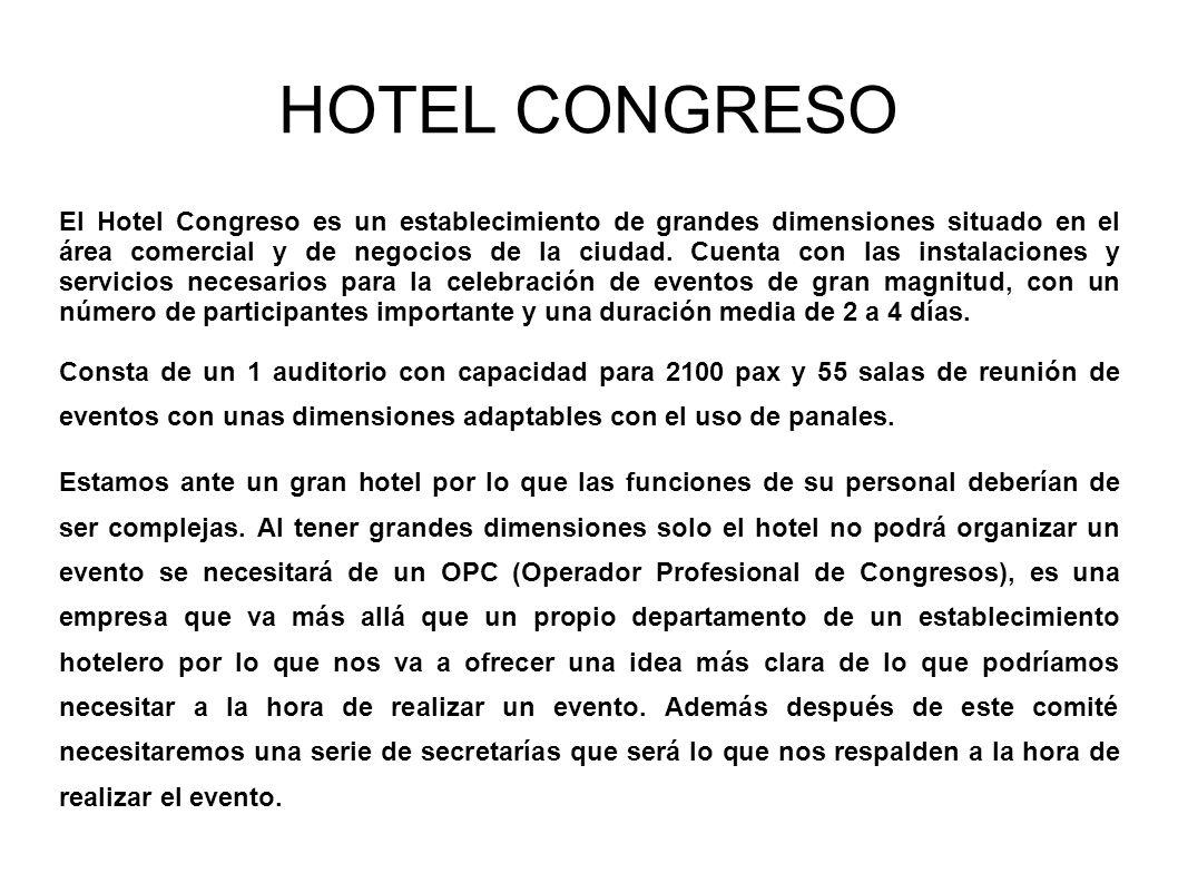 HOTEL CONGRESO El Hotel Congreso es un establecimiento de grandes dimensiones situado en el área comercial y de negocios de la ciudad.