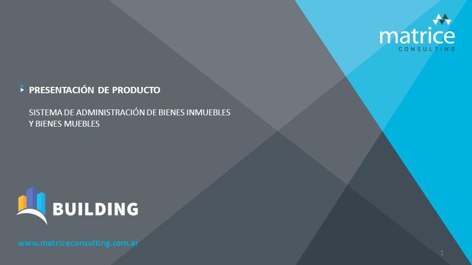 www.matriceconsulting.com.ar 1 PRESENTACIÓN DE PRODUCTO SISTEMA DE ADMINISTRACIÓN DE BIENES INMUEBLES Y BIENES MUEBLES