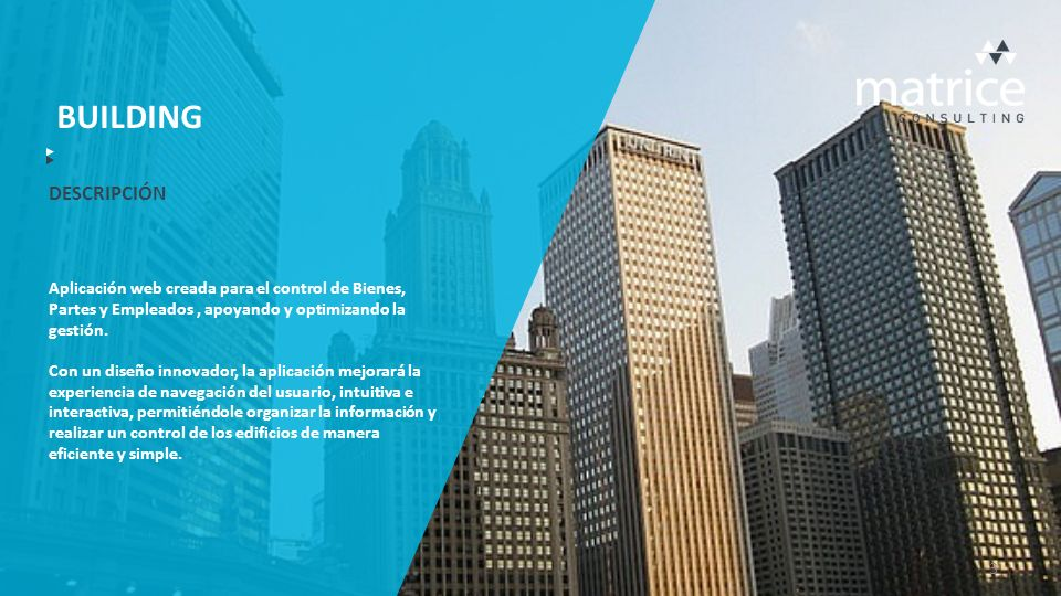 INTRODUCCIÓN SISTEMA DE ADMINISTRACIÓN DE EDIFICIOS Building es una aplicación web pensada para realizar la gestión integral de Inmuebles y Bienes de una organización, proporcionando una perspectiva de las instalaciones e infraestructura que posee.