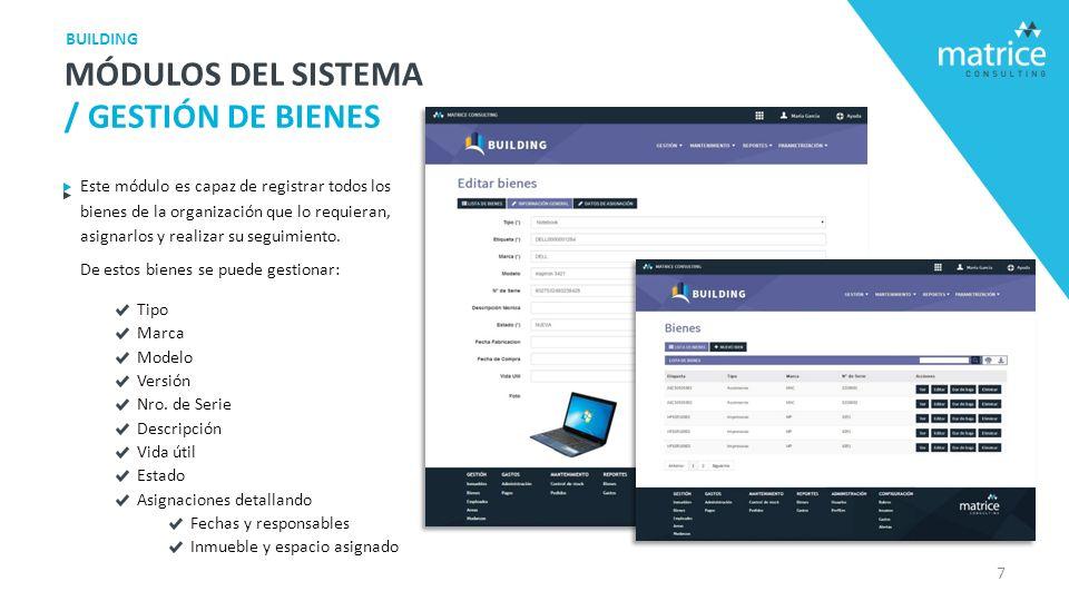 Este módulo es capaz de registrar todos los bienes de la organización que lo requieran, asignarlos y realizar su seguimiento.