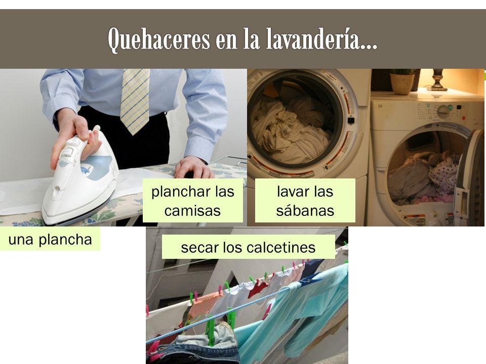 planchar las camisas lavar las sábanas secar los calcetines una plancha