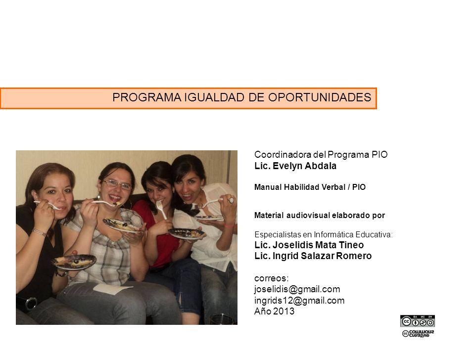 PROGRAMA IGUALDAD DE OPORTUNIDADES Coordinadora del Programa PIO Lic.