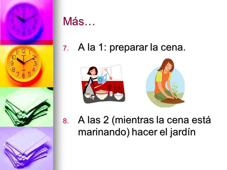 Sin olvidar… 9.A las 3 y media: buscar los niños a la escuela y controlar sus deberes.