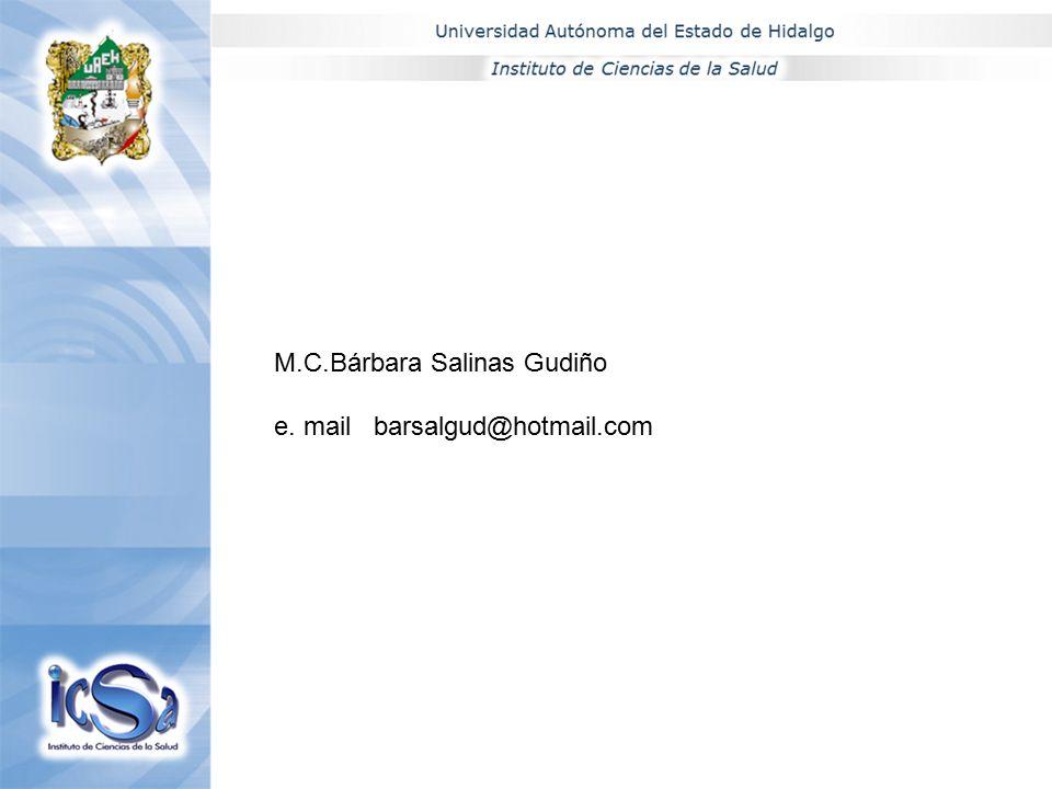 M.C.Bárbara Salinas Gudiño e. mail barsalgud@hotmail.com