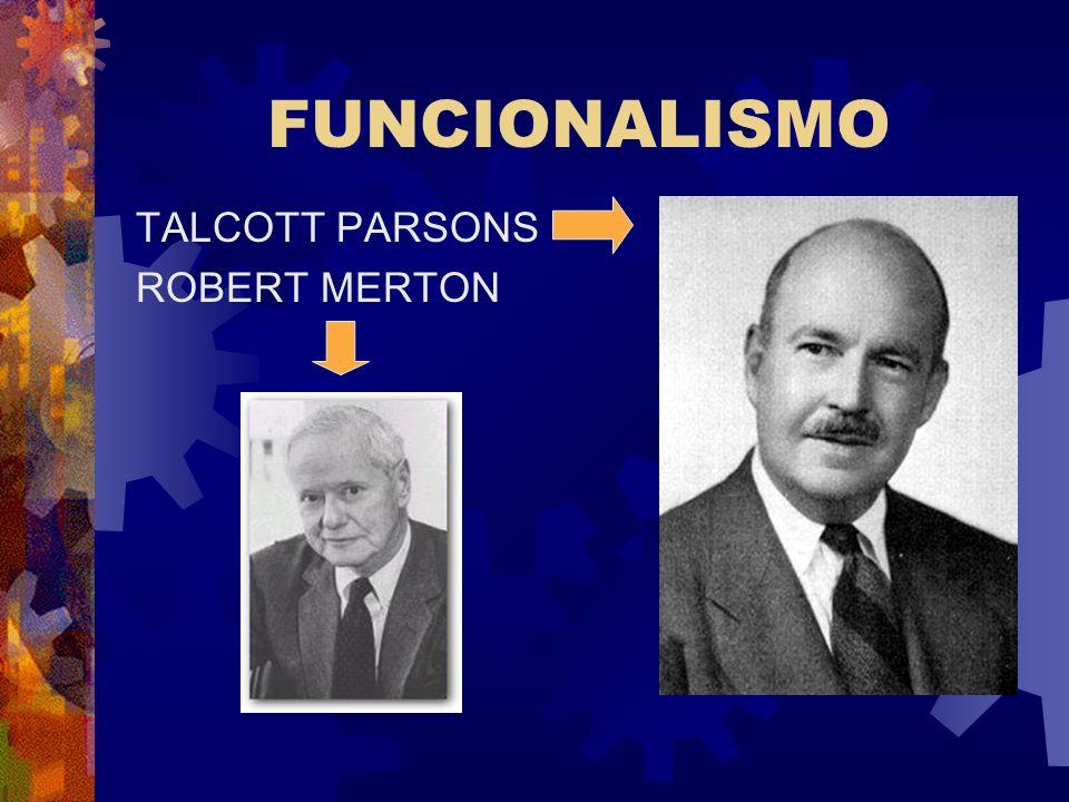 FUNCIONALISMO TALCOTT PARSONS ROBERT MERTON
